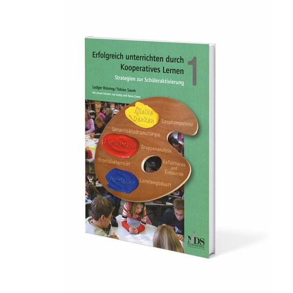 Erfolgreich unterrichten durch Kooperatives Lernen Band 1